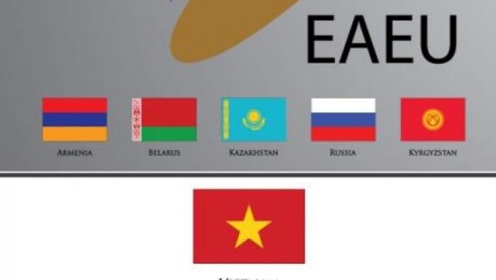 VN-EAEU FTA – Hiệp định thương mại tự do giữa Việt Nam và Liên minh Kinh tế Á – Âu